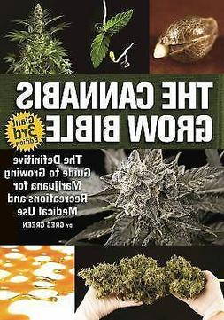 The Cannabis Grow Bible: The Definitive Guide to Growing Mar